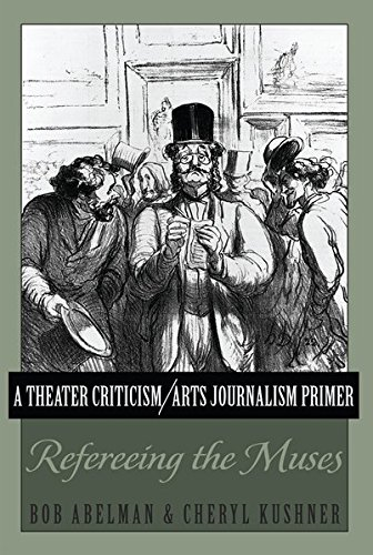 A Theater Criticism/Arts Journalism Primer: Refereeing the Muses