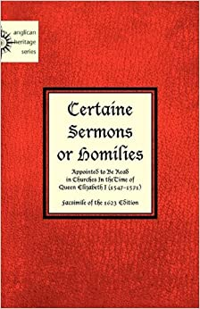 Book Certaine Sermons or Homilies Appointed to Be Read in Churches In theTime of Queen Elizabeth I