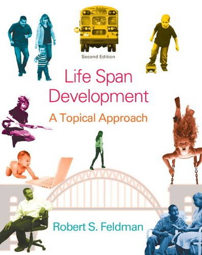 Life Span Development: A Topical Approach (2nd Edition)