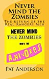 Never Mind the Zombies, Here's the Agnivores: The Return of the Real Rangers Men: Volume 2 (The Neo-Gers Saga)