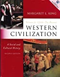 Western Civilization Vol. 2 : A Social and Cultural History, 1500 to the Present, King, Margaret L., 0130450049