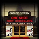 Ep. 12: One Shot (Audible Comedy Presents) | Tony Hinchcliffe