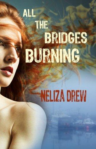 Read Online All the Bridges Burning (Davis Groves) (Volume 1) PDF