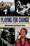 Playing for Change, Rob Rosenthal and Richard Flacks, 1594517894