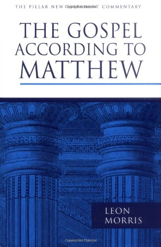 The Gospel according to Matthew (The Pillar New Testament Commentary (PNTC))