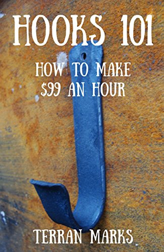 Hooks 101: How to Make $99 an Hour (Blacksmith Books Book 2) by [Marks, Terran]