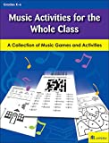 Music Activities for the Whole Class: A Collection of Music Games and Activities