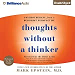 Thoughts Without a Thinker: Psychotherapy from a Buddhist Perspective | Mark Epstein
