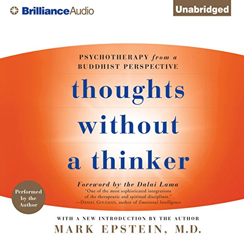 Thoughts Without a Thinker: Psychotherapy from a Buddhist Perspective Audiobook [Free Download by Trial] thumbnail