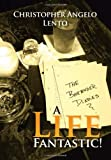 The Bartender Diaries... a Life Fantastic!, Christopher Lento, 1465341765