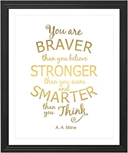 Eleville 8X10 you Are Braver Than you Believe Unframed Gold Foil Art Print A. A. Milne Inspirational Quotes Kids Wall Art Nursery Decor Motivational Typography WG122