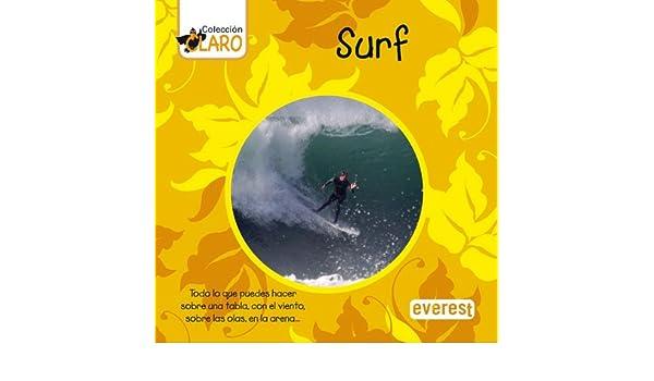 Surf: Todo lo que puedes hacer sobre una tabla, con el viento, sobre las olas, en la arena. Colección ¡Claro!: Amazon.es: Harrison Ingrid, Heinrich Yvonne, ...