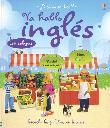 Ya hablo ingles/ I Speak English (Como Se Dice?) (Spanish Edition)