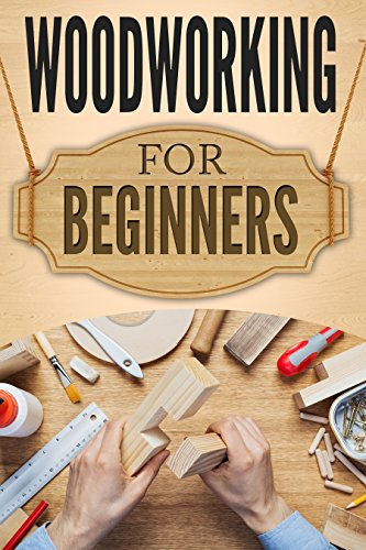 Pdf eBooks WOODWORKING for Beginners: The Ultimate Woodworking Guide and Projects for Beginners!