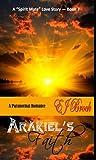 """Arakiel's Faith (A """"SPIRIT"""" MATE SERIES Book 7)"""