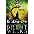 The Broken Eye (Lightbringer Book 3)