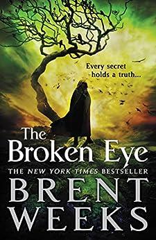 The Broken Eye (Lightbringer Book 3) by [Weeks, Brent]