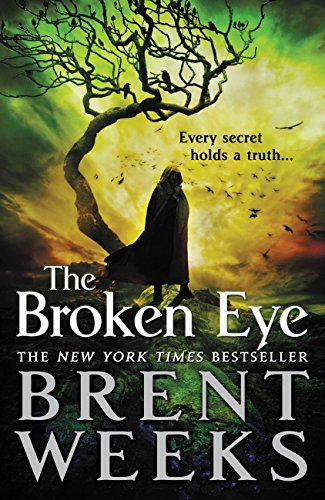 The Broken Eye (Lightbringer Book 3) by [Weeks, Brent]