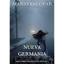 Nueva Germania: Saga El Libro Secreto de Hitler 3 (Spanish Edition)