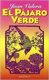 El pájaro verde (NARRATIVA): Amazon.es: VALERA, JUAN: Libros