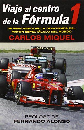 Viaje al centro de la Formula 1 (Spanish Edition)