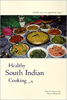 Healthy South Indian Cooking: Expanded Edition by [Vairavan, Alamelu, Patricia Marquardt]