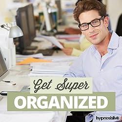 Get Super Organized Hypnosis