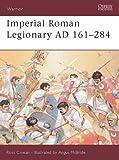 Imperial Roman Legionary AD 161-284, Ross Cowan, 1841766011