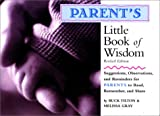 Parent's Little Book of Wisdom, Buck Tilton and Melissa Gray, 0762708735
