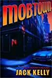 Front cover for the book Mobtown by Jack Kelly