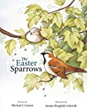 The Easter Sparrows, J. Larson Michael J. Larson and Michael J. Larson, 1449700128