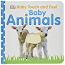 Baby Touch and Feel: Baby Animals (Baby Touch & Feel)