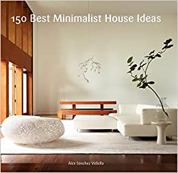 150 Best Minimalist House Ideas Amazon Alex Sanchez