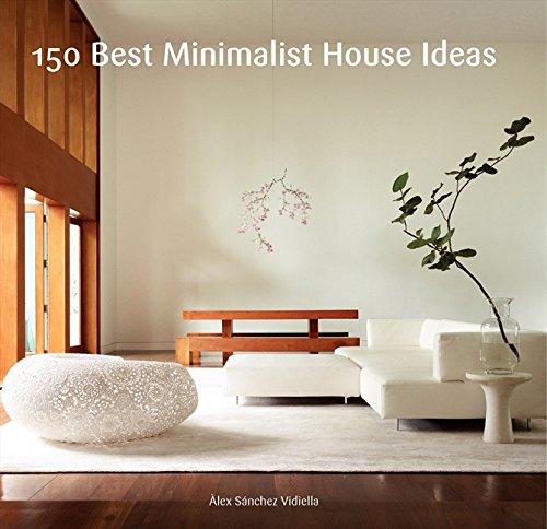 House Ideas (150 Best Minimalist House Ideas)