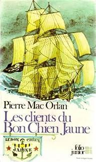 Les clients du Bon Chien Jaune, Mac Orlan, Pierre