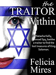 The Traitor Within (Natasha Kelly, Mossad Spy Book 6)