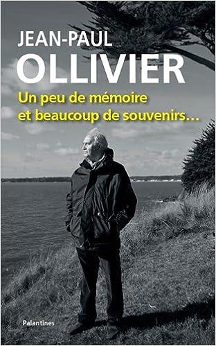 En ligne Jean-Paul Ollivier, un Peu de Mémoire et Bcp de Souveni epub pdf