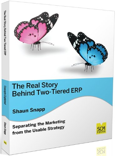 Download The Real Story Behind Two-tiered ERP Separating the Marketing from the Usable Strategy ebook