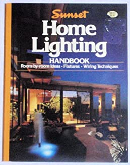 sunset home lighting handbook sunset home lighting handbook room by rh amazon com 480 Volt Lighting Wiring Diagram Lighting Circuit Wiring Diagram