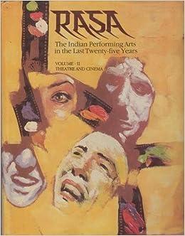 Rasa: The Indian Performing Arts in the Last Twenty-Five