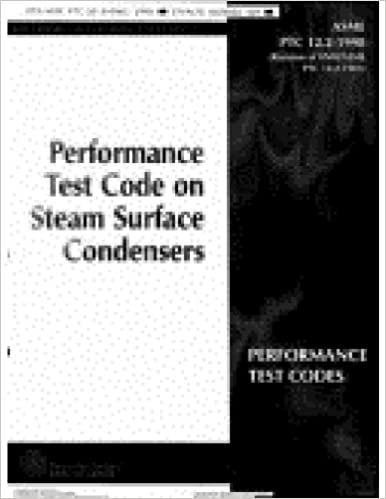 Steam Surface Condensers: Performance Test Codes: Asme Ptc