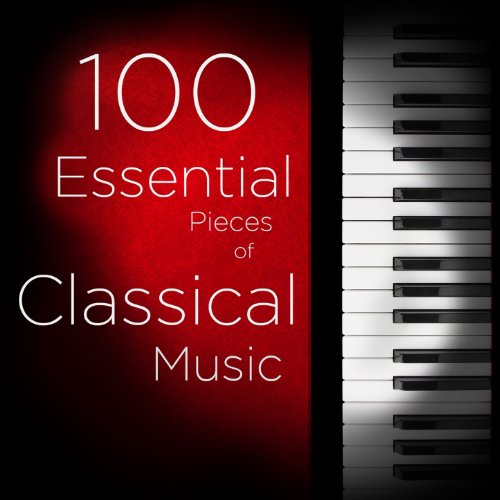 100 Essential Pieces of Classical Music: The Very Best of Mozart, Bach, Beethoven, and more, Including Symphonies, Concertos, Chamber Music, Violin, and Piano Bach Chamber Music