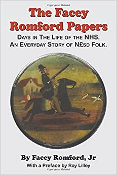 The Facey Romford Papers: Days in the Life of the NHS. an Everyday Story of Ngbpsd Folk (Public Policy)