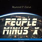 People Minus X | Raymond Z. Gallun