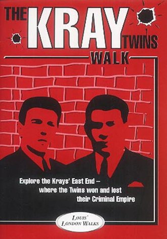 The Kray Twins Walk: London East End Gangland Tour (Louis' London Walks) pdf
