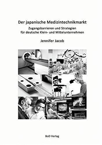 Der japanische Medizintechnikmarkt: Zugangsbarrieren und Strategien für deutsche Klein- und Mittelunternehmen