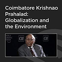 Coimbatore Krishnao Prahalad: Globalization and the Environment