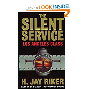 The Silent Service: Los Angeles Class H. Jay Riker