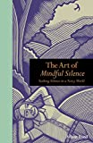 Seeking Silence In A Noisy World: The Art of Mindful Solitude (Mindfulness) by Adam Ford (10-Oct-2011) Hardcover