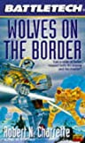 Wolves on the Border, Victor Milan and Robert N. Charrette, 0451453883